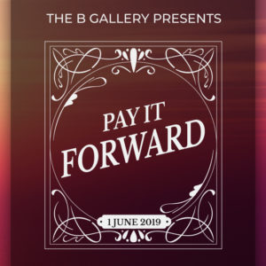 The B Gallery Art Exhibition Pay it Froward 2019 0